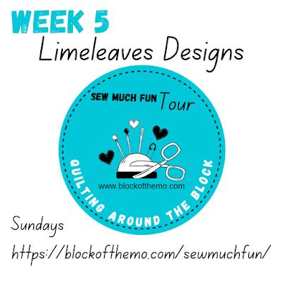 week 5 Sew Much Fun Tour Limeleaves Design