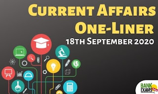 Current Affairs One-Liner: 18th September 2020