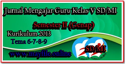 Jurnal/Resume Mengajar K-2013 Kelas 5 SD/MI Semester 2