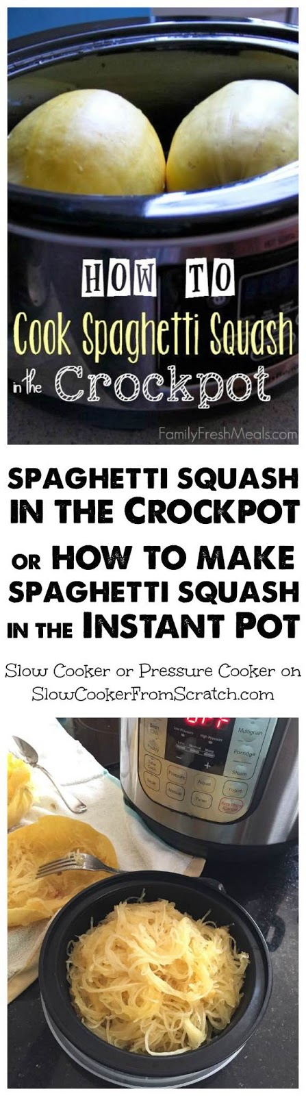 How to Cook Spaghetti Squash in the CrockPot or How to Make Instant Pot Spaghetti Squash found on SlowCookerFromScratch.com