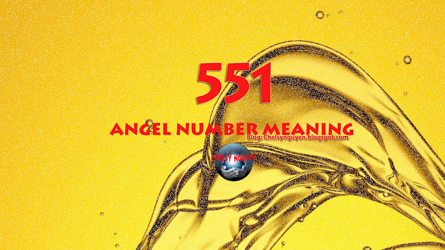 Meaning of 551 Angel Number   Ý nghĩa số 551