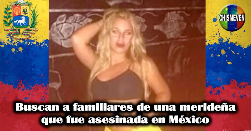 Buscan a familiares de una merideña que fue asesinada en México