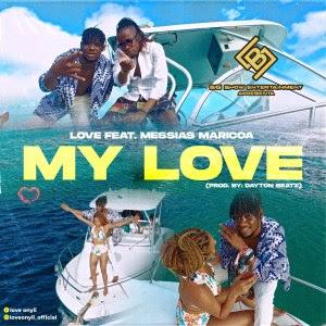 LOVE Feat. Messias Maricoa - My Love