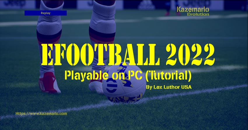 Playable on PC (Tutorial) For eFootball 2022