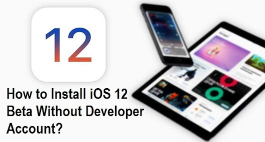 How to Install iOS 12.1.1 Beta Without Developer Account and UDID Free [Tutorial]
