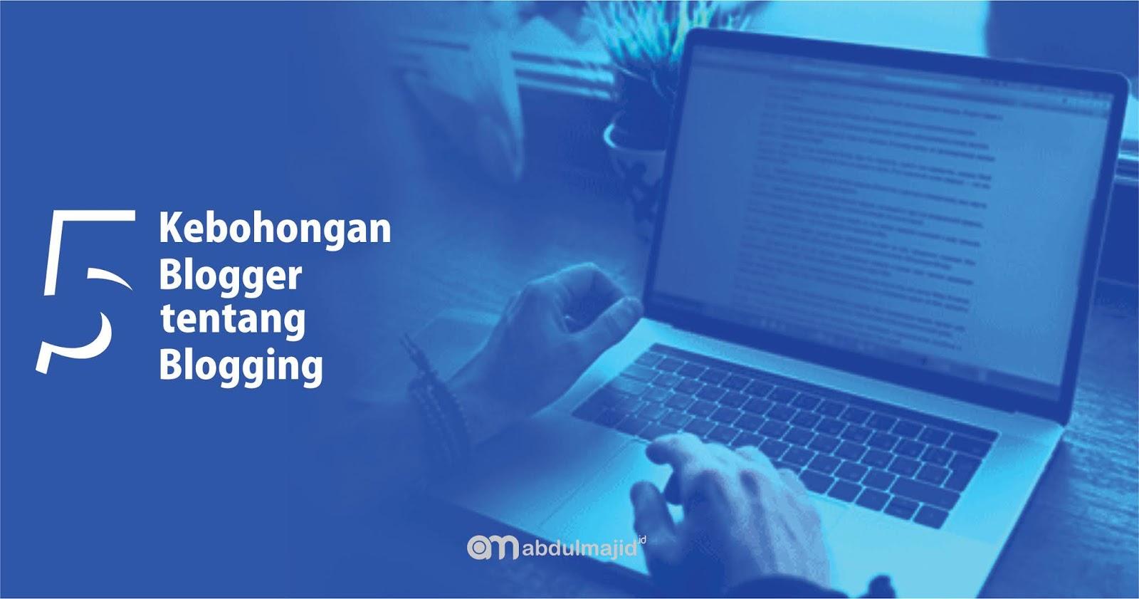kebohongan-blogger-tentang-ngeblog