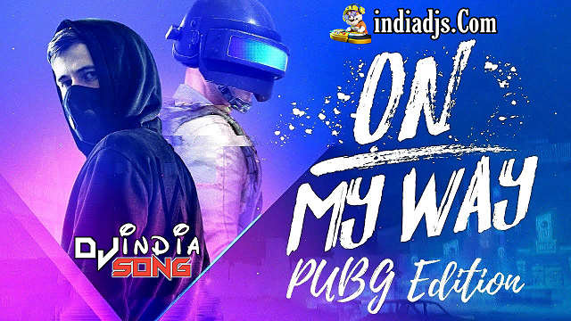 On My Way Pubg Song South Mix 2020 Mix