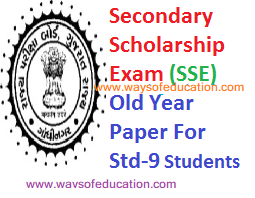 OLD PAPER FOR STD-9 STUDENTS SECONDARY SCHOLARSHIP EXAM (SSE)