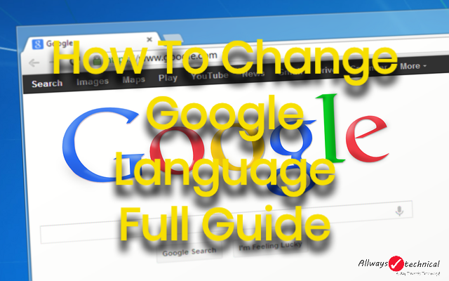 How To Change Google Language - Easy Step-By-Step Guide