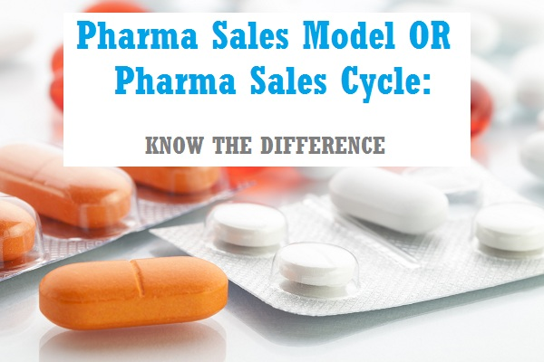 Pharma sales model or pharma sales cycle difference