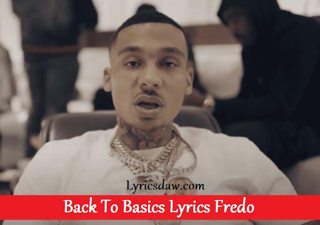 Back To Basics Lyrics Fredo
