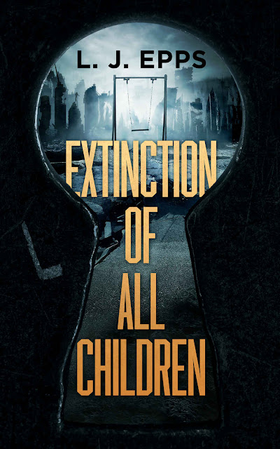 Extinction Of All Children (Extinction Of All Children Book 1) by L. J. Epps