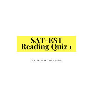 SAT-EST Reading Quiz 1