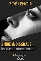 http://leslecturesdeladiablotine.blogspot.fr/2017/07/shine-disgrace-saison-1-de-zoe-lenoir.html
