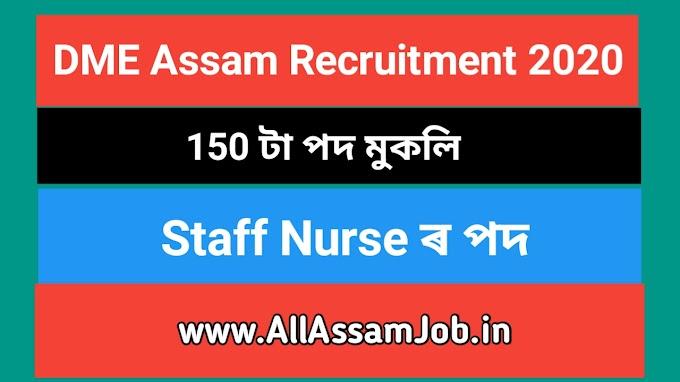 DME Assam Recruitment 2020 : Apply Online for 150 Staff Nurse Vacancy