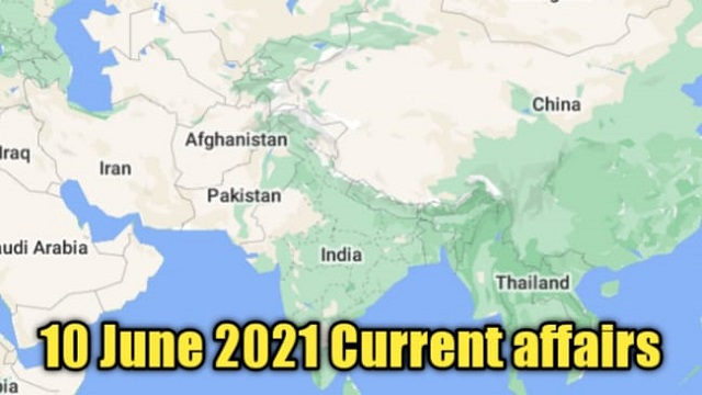 Top 10 june 2021: national and international current affairs in hindi