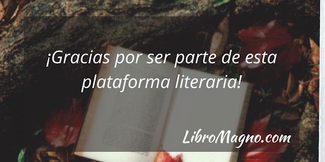 ¡Gracias por ser parte de esta plataforma literaria!