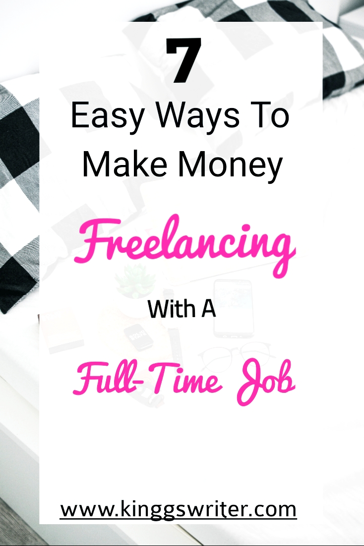 How to Make Money as a Freelancer in 7 Easy Ways (with a Full Time Job)