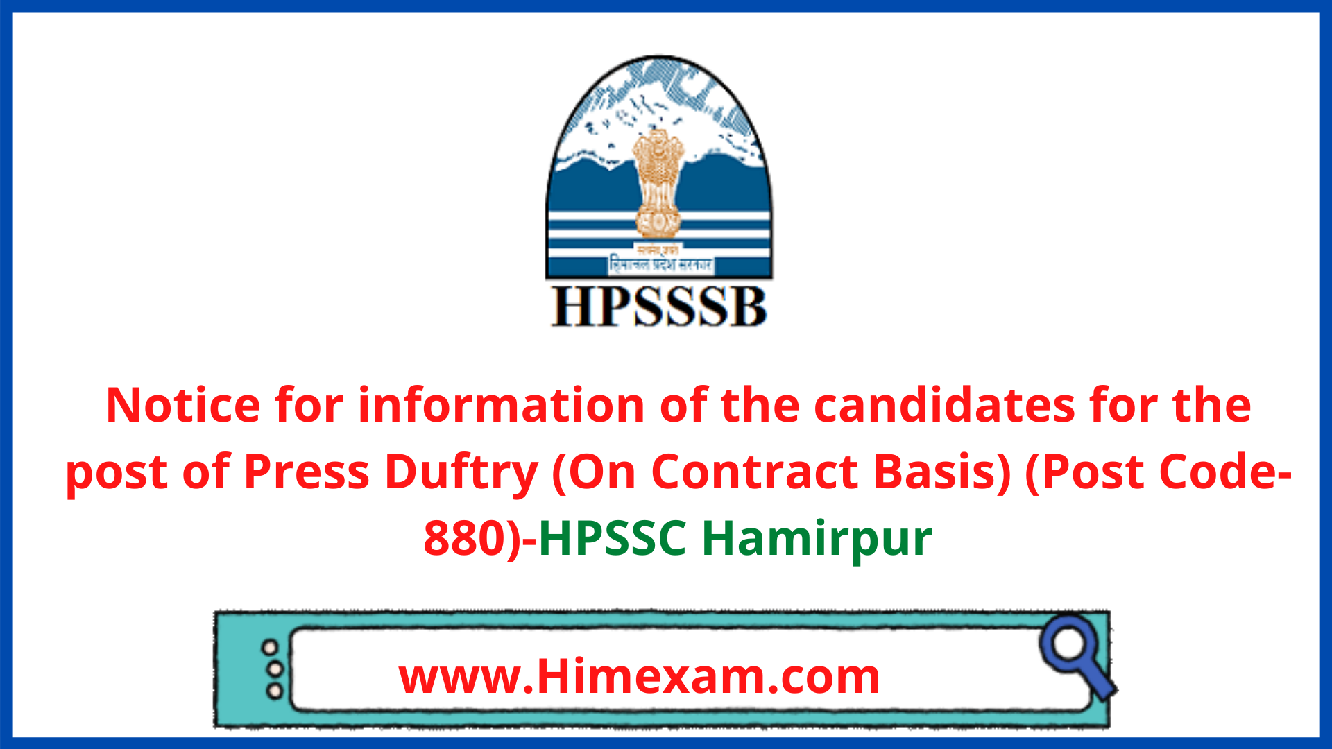 Notice for information of the candidates for the post of Press Duftry (On Contract Basis) (Post Code-880)-HPSSC Hamirpur