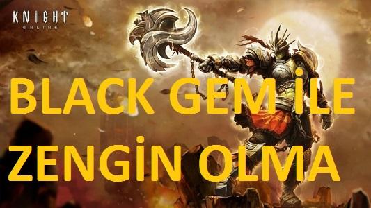 Knight Online BLACK GEM Kırdırarak Para Katlama