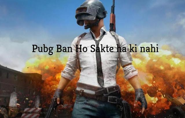 Pubg Ban Ho Sakte ha ki nahi