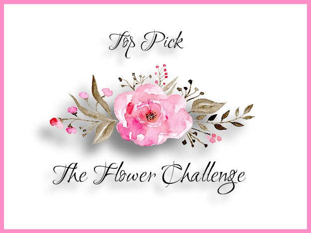Top Pick - The flower Challenge