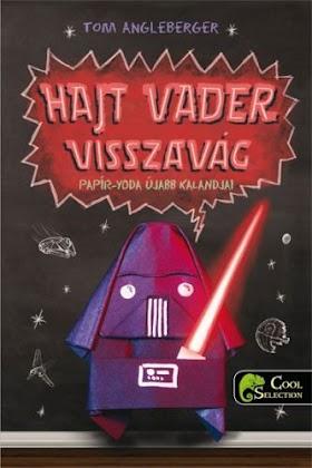 Tom Angleberger - Hajt Vader visszavág (Papír Yoda 2.)