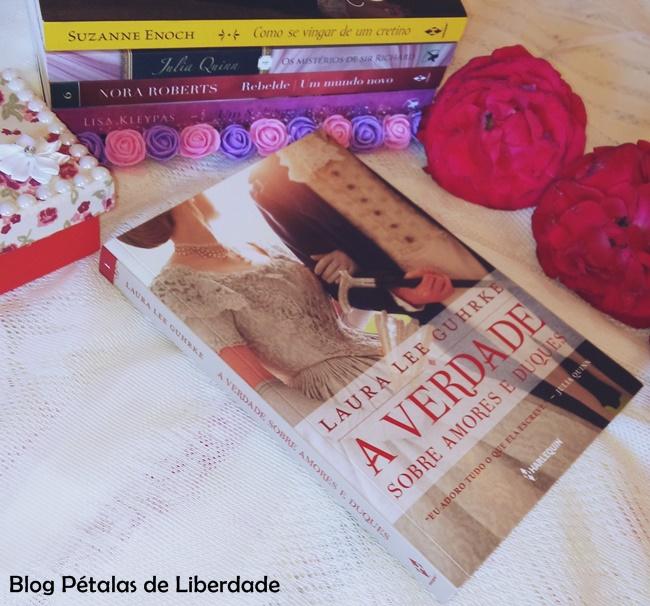 Resenha, sorteio, livro, A-verdade-sobre-amores-e-duques, Laura-Lee-Guhrke, Harlequin,