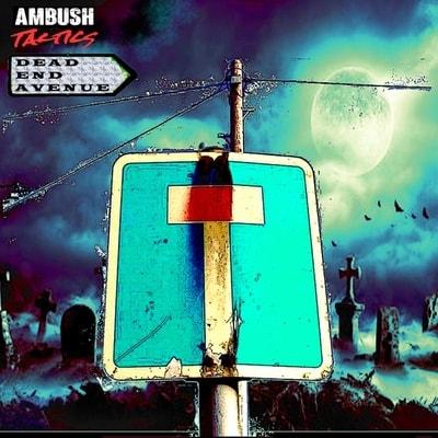 Ambush Tactics - Dead End Avenue (2019) -  Album Download, Itunes Cover, Official Cover, Album CD Cover Art, Tracklist, 320KBPS, Zip album