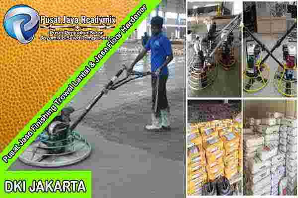Jasa Finishing Trowel Lantai Jakarta, Jasa Finishing Trowel Lantai Beton Jakarta, Floor Hardener Lantai Jakarta, Jasa Floor Hardener Lantai Jakarta