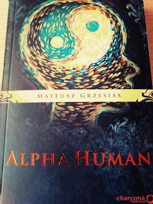 Alpha Human Mateusz Grzesiak