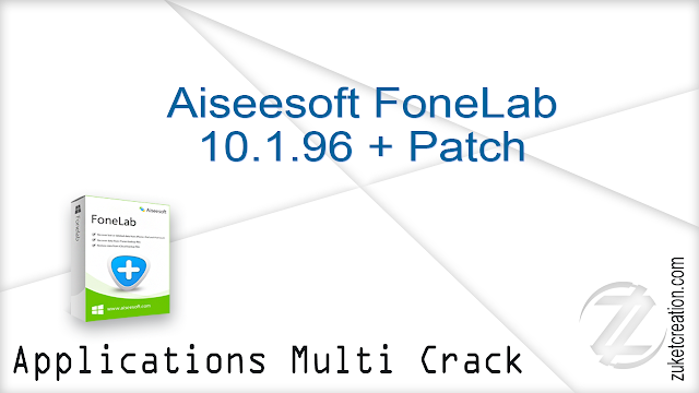 Aiseesoft FoneLab 10.1.18 + Patch