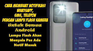 Cara Membuat Notifikasi WA, SMS, Telepon Dengan Menggunakan Lampu Flash Kamera
