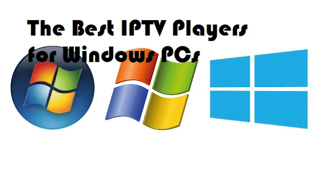 Best IPTV Players For Windows 2021
