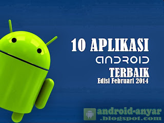 Free Download 10 Aplikasi Android Terbaik Februari 2014 .APK