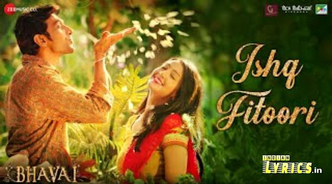 Ishq Fitoori Lyrics from Bhavai   Mohit Chauhan, Shabbir Ahmed