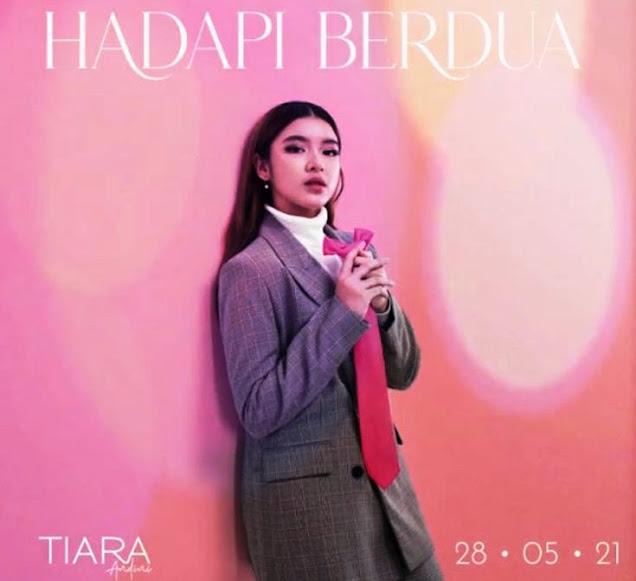 Download Lagu Tiara Andini Hadapi Berdua Mp3 Terbaru