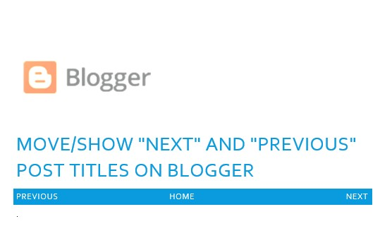 Show Blogger Next and Previous Post Titles in desired locations