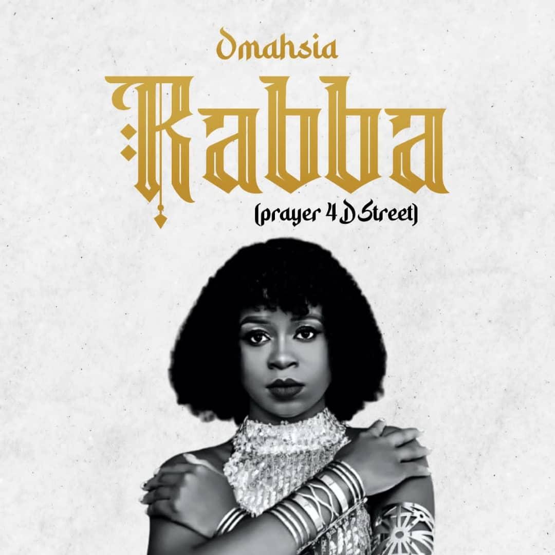 [Music] Omahsia - Rabba (Pray 4 D Street) #Arewapublisize