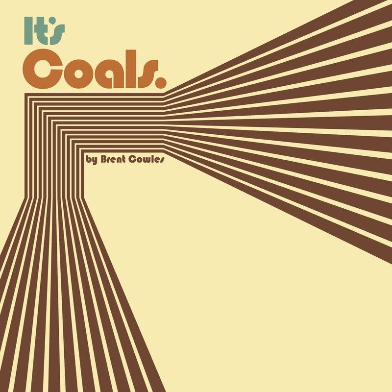 Brent Cowles. It's Coals. Crítica disco.