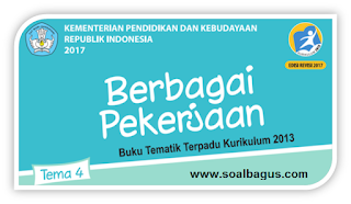 Download Soal PAS/ UAS Kelas 4 Tema 4 Semester Gasal _ Jawaban _K 13 _ Revisi _ 2017_Th. Ajaran_2019_2020.