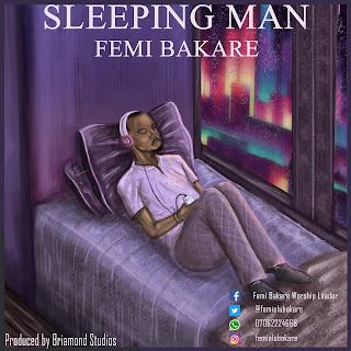 "[ Download Music ] FEMI BAKARE - ""SLEEPING MAN"" | @femiolubakare"