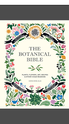 [EBOOK] THE BOTANICAL BIBLE (PLANTS, FLOWERS, ART, RECIPES AND OTHER HOME REMEDIES), BY SONYA PATEL ELLIS