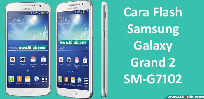 Cara Flashing Samsung Galaxy Grand 2 [SM-G7102] via Odin