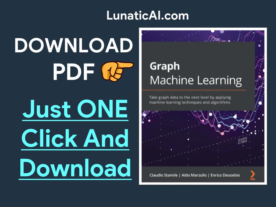 Graph Machine Learning Book PDF