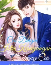 Novel CEO Dingin : Istri Kesayangan Sang CEO Full Episode