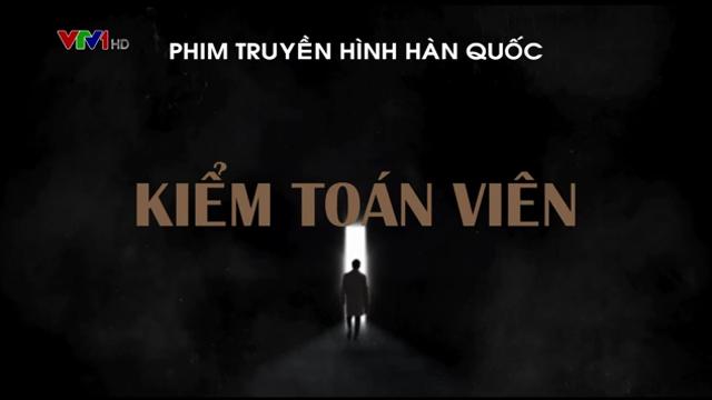 Kiểm Toán Viên Trọn Bộ Tập Cuối (Phim Hàn Quốc VTV1 Thuyết Minh)