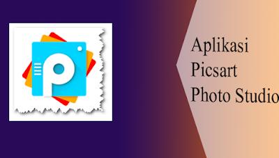 5 Manfaat Menggunakan Aplikasi Picsart Edit Photo Studio