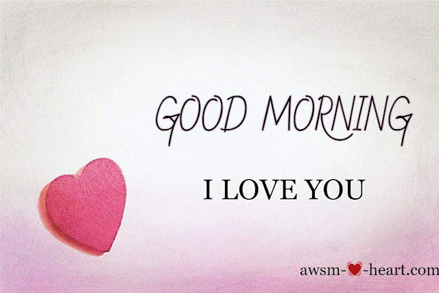 Good Morning Love Pic , Good Morning Love Photo