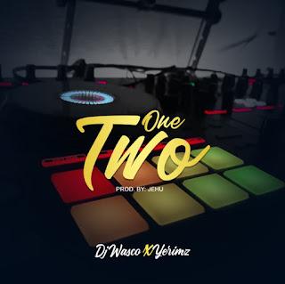 DOWNLOAD MUSIC MP3: One Two- DJ Wasco X Yerimz | Taraba Music | Jeremy Spell Blog